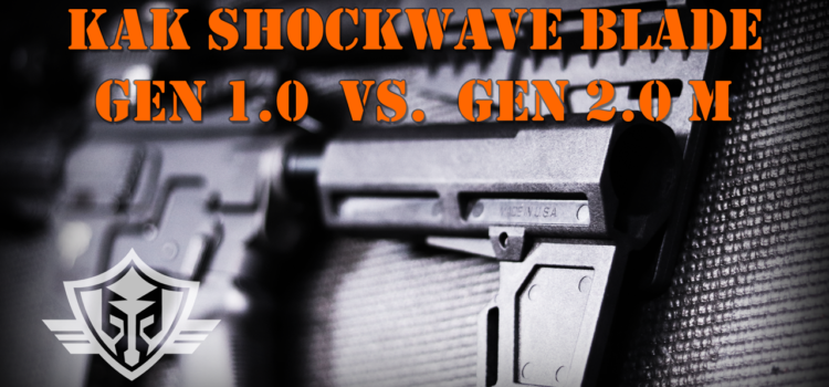 KAK Shockwave Blade AR Pistol Stabilizer Brace: Gen 1 vs Gen 2.0M [Mil Spec]