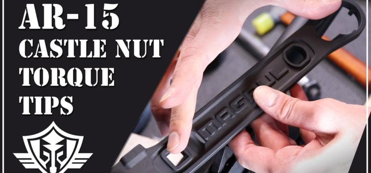 AR-15 Castle Nut Torque